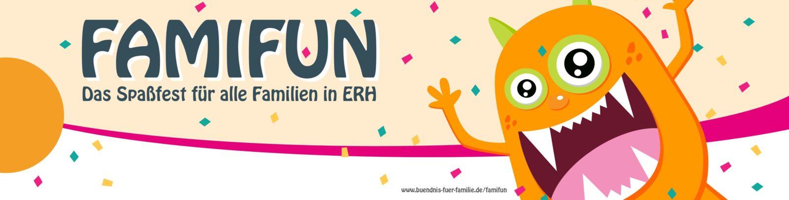 FAMIFUN – Das Spaßfest für alle Familien in ERH